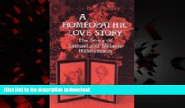 Read book  A Homeopathic Love Story: The Story of Samuel and Melanie Hahnemann online to buy