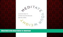 Best books  Meditate Your Weight: A 21-Day Retreat to Optimize Your Metabolism and Feel Great