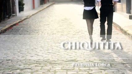 Chiquitita - Patrissia Lorca (Teaser Oficial).