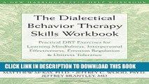 Best Seller The Dialectical Behavior Therapy Skills Workbook: Practical DBT Exercises for Learning