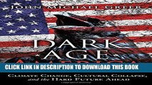 Best Seller Dark Age America: Climate Change, Cultural Collapse, and the Hard Future Ahead Free