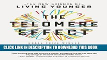 Ebook The Telomere Effect: A Revolutionary Approach to Living Younger, Healthier, Longer Free Read