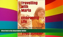 Must Have  Travelling With Maria Embracing Life: Adventures, love and happiness in India, Sri