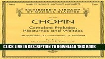 Best Seller Complete Preludes, Nocturnes   Waltzes: 26 Preludes, 21 Nocturnes, 19 Waltzes for
