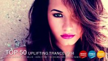 TOP 50 UPLIFTING TRANCE 2014 - BEST YEAR MIX 2014 TRANCE