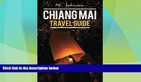 Buy NOW  Chiang Mai: Chiang Mai Travel Guide (Chiang Mai, Chiang Mai Travel Guide, Thailand Travel