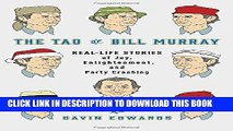 Best Seller The Tao of Bill Murray: Real-Life Stories of Joy, Enlightenment, and Party Crashing