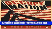 [PDF] FREE Occupy Nation: The Roots, the Spirit, and the Promise of Occupy Wall Street [Read] Full