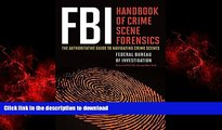 Read books  FBI Handbook of Crime Scene Forensics: The Authoritative Guide to Navigating Crime