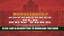 [PDF] Mobi The Bowery Boys: Adventures in Old New York: An Unconventional Exploration of Manhattan