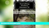 Big Sales  Traveling Turkey Hunter II: The Hunts Continue (THE TRAVELING TURKEY HUNTER) (Volume