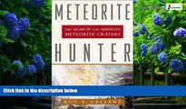 Best Buy Deals  Meteorite Hunter: The Search for Siberian Meteorite Craters  Full Ebooks Best