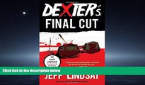 FREE PDF  Dexter s Final Cut: Dexter Morgan (7) (Dexter Series)  BOOK ONLINE