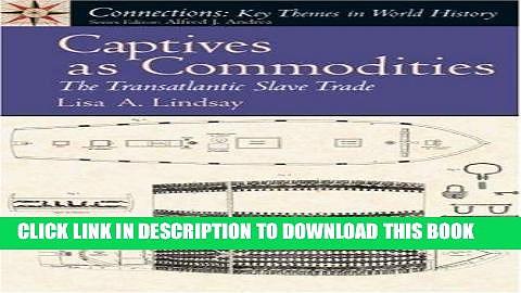[PDF] Captives as Commodities: The Transatlantic Slave Trade Full Online