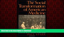 liberty book  The Social Transformation of American Medicine: The rise of a sovereign profession