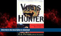 Best books  Virus Hunter: Thirty Years of Battling Hot Viruses Around the World online