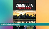Ebook deals  Cambodia: Cambodia Travel Guide (Cambodia Travel Guide, Asia Travel Guide, Cambodia