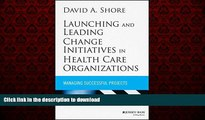 Buy books  Launching and Leading Change Initiatives in Health Care Organizations: Managing