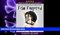 FREE PDF  Fish Fingered: Six very British Short Black Comedy Stories full of crime, dark humour,