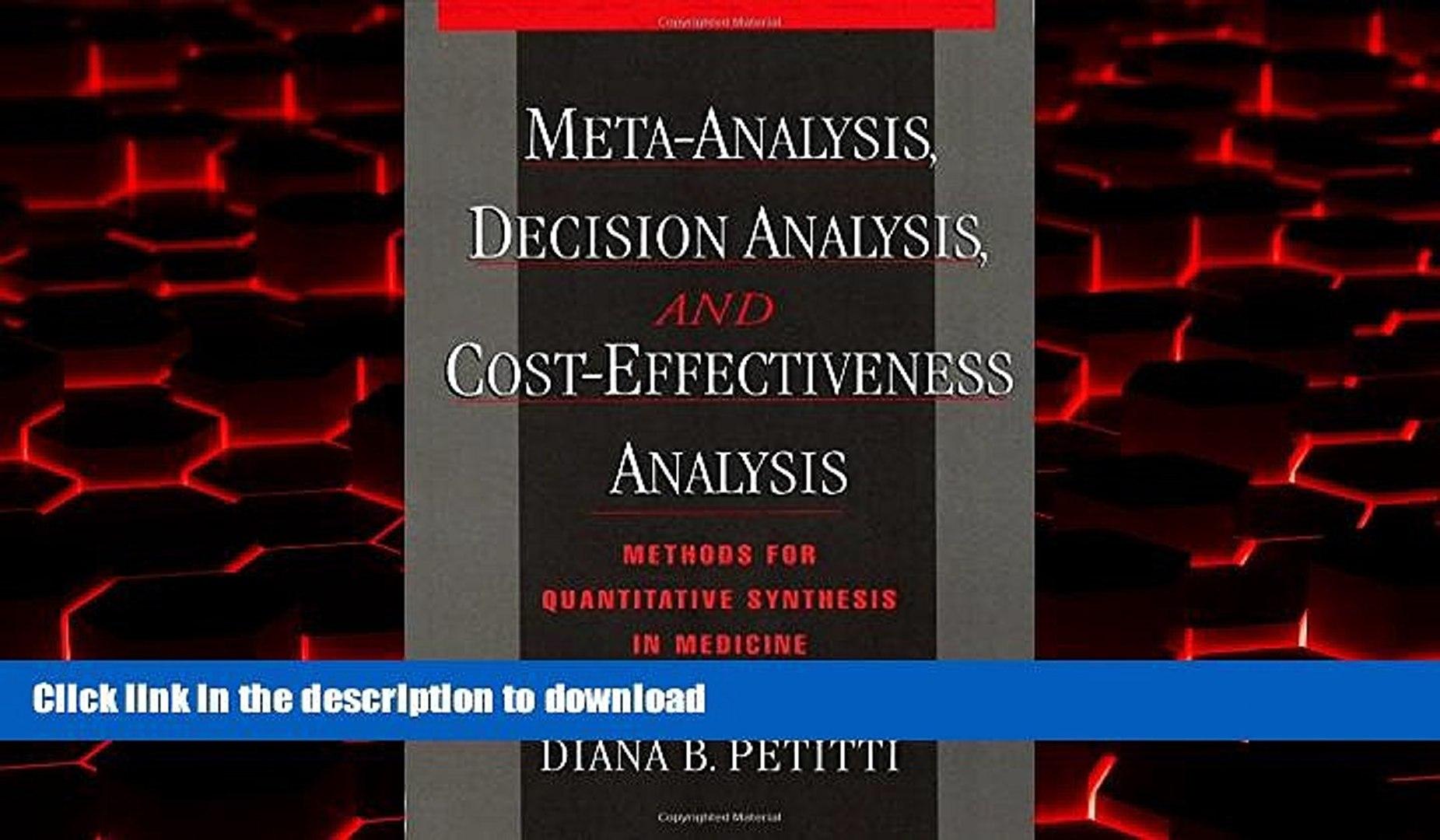 liberty books  Meta-Analysis, Decision Analysis, and Cost-Effectiveness Analysis: Methods for