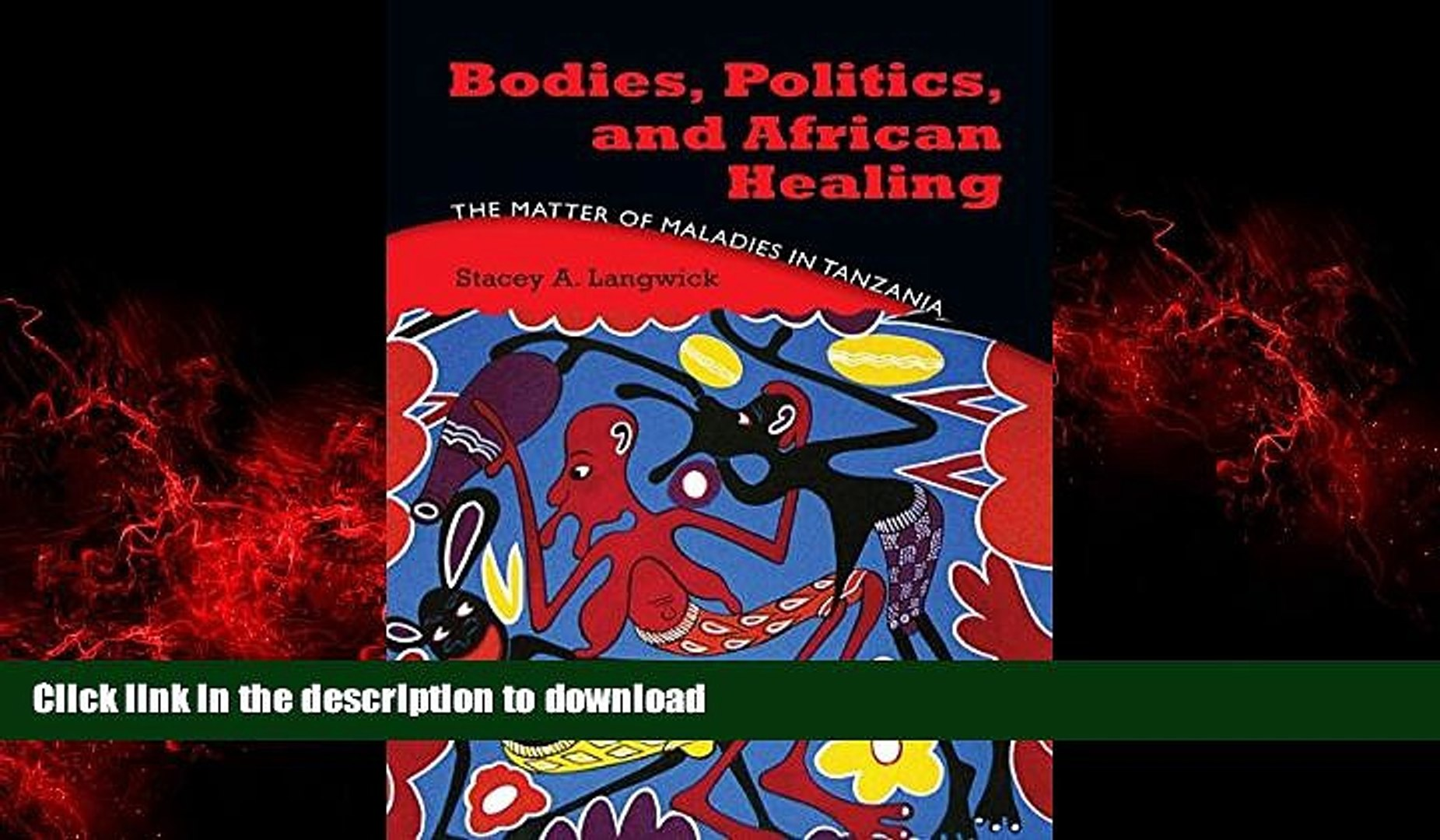 liberty books  Bodies, Politics, and African Healing: The Matter of Maladies in Tanzania online