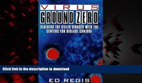 liberty books  Virus Ground Zero: Stalking the Killer Viruses with the Centers for Disease Control