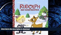 GET PDF  Rudolph the Red-Nosed Reindeer (Rudolph the Red-Nosed Reindeer) (Little Golden Book)