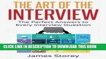 [PDF] Interview: The Art of the Interview: The Perfect Answers to Every Interview Question
