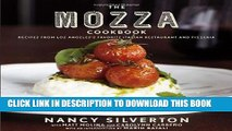 [PDF] The Mozza Cookbook: Recipes from Los Angeles s Favorite Italian Restaurant and Pizzeria