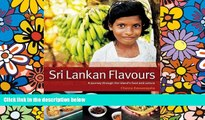 Must Have  Sri Lankan Flavours: A Journey Through The Island s Food And Culture  Most Wanted