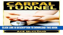 Ebook Carpal Tunnel: How To Treat Carpal Tunnel Syndrome- How To Prevent Carpal Tunnel Syndrome