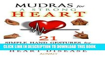 [PDF] Mudras for a Strong Heart: 21 Simple Hand Gestures for Preventing, Curing   Reversing Heart