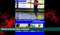 Best books  Gross Motor Skills for Children With Down Syndrome: A Guide for Parents and