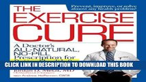 Ebook The Exercise Cure: A Doctor s All-Natural, No-Pill Prescription for Better Health and Longer