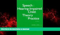 Read book  Speech and the Hearing-Impaired Child: Theory and Practice