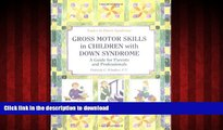 Read book  Gross Motors Skills in Children with Down Syndrome: A Guide for Parents and