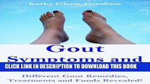 [PDF] Gout Symptoms and Causes: Different Gout Remedies, Treatments and Foods Revealed! Full
