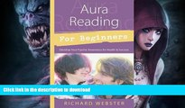 READ  Aura Reading for Beginners: Develop Your Psychic Awareness for Health   Success (For