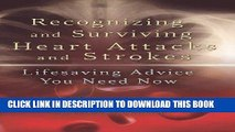 [PDF] Recognizing and Surviving Heart Attacks and Strokes: Lifesaving Advice You Need Now Full
