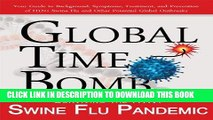 Best Seller Global Time Bomb: Surviving the H1N1 Swine Flu Pandemic and Other Global Health