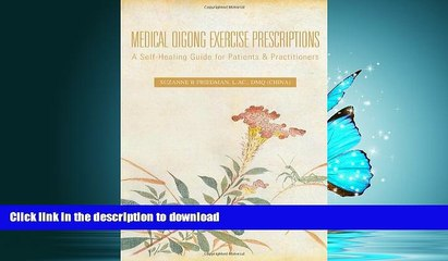 EBOOK ONLINE Medical Qigong Exercise Prescriptions: A Self-Healing Guide  for Patients