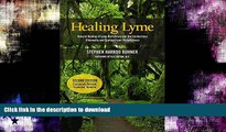 EBOOK ONLINE  Healing Lyme: Natural Healing of Lyme Borreliosis and the Coinfections Chlamydia
