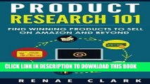 [PDF] Epub Product Research 101: Find Winning Products to Sell on Amazon and Beyond Full Download