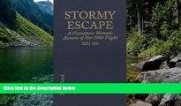 Best Deals Ebook  Stormy Escape: A Vietnamese Woman s Account of Her 1980 Flight Through Cambodia