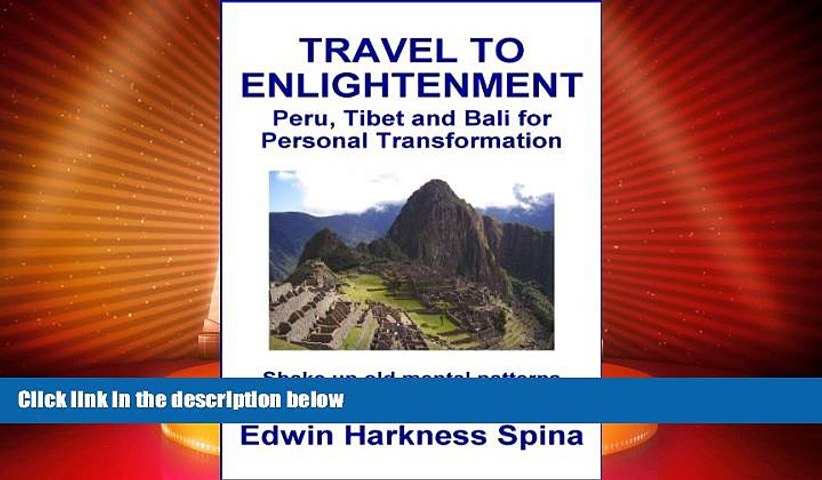 Deals in Books Travel to Enlightenment: Peru, Tibet and Bali for Personal Transformation READ | Godialy.com