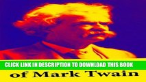 Read Now The Complete Works of Mark Twain: The Novels, short stories, essays and satires, travel