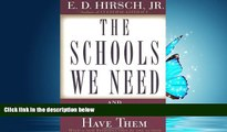 Read The Schools We Need: And Why We Don t Have Them FreeOnline