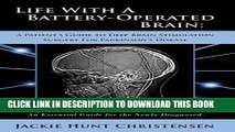 [PDF] Life With a Battery-Operated Brain - A Patient s Guide to Deep Brain Stimulation Surgery for