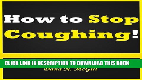 Best Seller How to Stop Coughing: Discover How to Stop a Cough and How to Get Rid of a Cough With