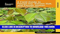 Ebook Field Guide to Poison Ivy, Poison Oak, and Poison Sumac  Prevention And Remedies (Falcon